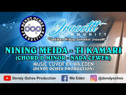 Chordify gives you the chords for any song. Karaoke Ti Kamari Nining Meida Music Cover By Wa Eden Youtube