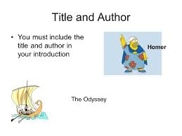 literary analysis essays ppt video online  3 title and author you must include the title and author in your introduction homer the odyssey