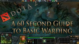 dota 2 guide basic warding in 60 seconds youtube