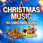 Christmas Music: 50 Christmas Songs