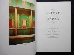 the nature of order an essay on the art of building and the  the nature of order an essay on the art of building and the nature of