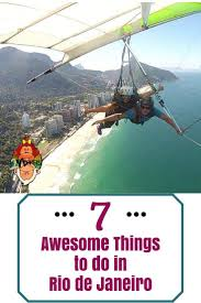 best ideas about trip to travel to 7 awesome things to do in rio de janeiro
