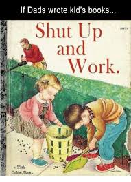 books memes and shut up if dads wrote kid s books shut up
