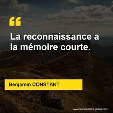 Benjamin Constant A Dit La Reconnaissance A La Mémoire Courte