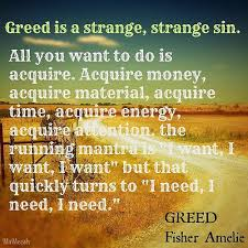 Greed Quotes Best Quotes About Selfish And Greedy People Greedy People With Money