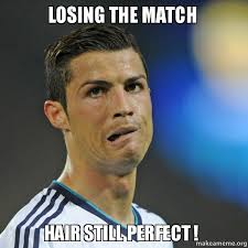 LOSING THE MATCH HAIR STILL PERFECT ! - | Make a Meme via Relatably.com