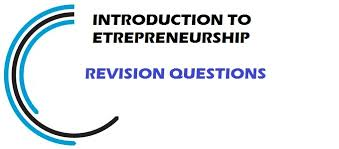 Introduction To Entrepreneurship Introduction To Entrepreneurship Revision Questions