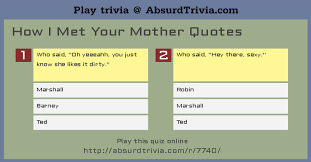 Himym Quotes Awesome Trivia Quiz How I Met Your Mother Quotes