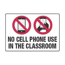 No Cell Phone Use In The Classroom Cell Phone Policy Signs Seton