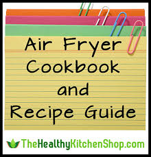 Air Fryer Cookbook Guide Heres How Not To Waste Your Money