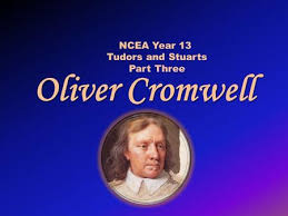 walt cromwell hero or villain ppt oliver cromwell ncea year 13 tudors and stuarts part three