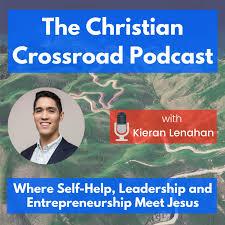 The Christian Crossroad Podcast: Where Entrepreneurship Meets Jesus