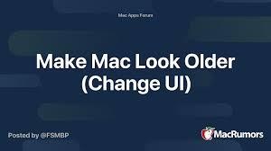Make Mac Look Older (Change UI ...