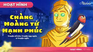 Chàng Hoàng tử Hạnh phúc câu chuyện cổ tích (The Happy Prince) - Truyện cổ  tích việt nam - Hoạt hình - YouTube