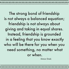 quotes about close friendship bonds
