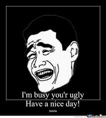 Ugly Face by tha_pownage - Meme Center via Relatably.com