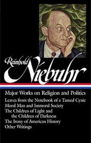 reinhold niebuhr major works on religion and politics library reinhold niebuhr major works on religion and politics leaves from the notebook of