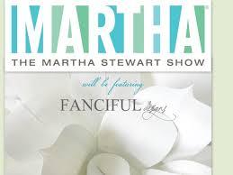 Martha Stewart Paper Flower The Martha Stewart Show Invited Fanciful Fanciful Designs