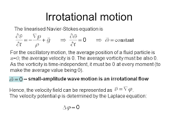 irrotational motion the linearised navier stokes equation is for the oscillatory motion the average
