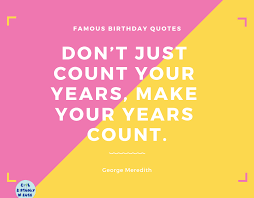 53 Catchy Famous Birthday Quotes From Notable Personalities
