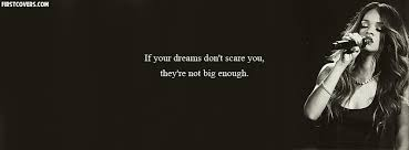 Music Dreams Quotes Best of If Your Dreams Dont Scare You Facebook Cover Profile Cover 24