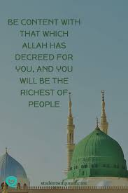Be Content With That Which Allah Has Decreed For You And You Will