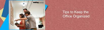 Tips To Keep The Office Organized Bepapersmart
