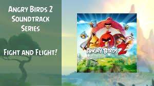 Angry Birds 2 Soundtrack | Fight and Flight!