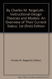 Instructional Design Theories And Models Reigeluth By Charles M Reigeluth Instructional Design Theories And