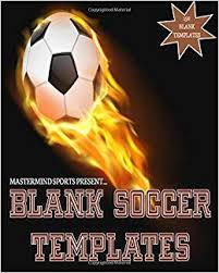soccer field templates mastermind sports present blank soccer templates soccer playbook