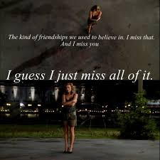 One Tree Hill Quotes About Friendship Gorgeous Sometimes You Miss The Friendships More Than The Friends One Tree