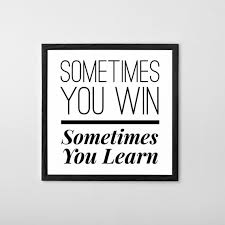 Sometimes You Win Sometimes You Learn Printable Poster Etsy