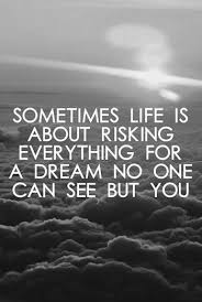 Dream And Life Quotes Best of Strength Quotes Sometimes Life Is About Risking Everything For A