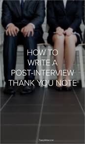 How To Write A Post Interview Thank You Note Note College And