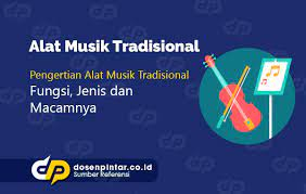 Ciri dan karakteristik dari musik tradisional diantaranya : Alat Musik Tradisional Indonesia Dan Keteranganya Dosenpintar Com
