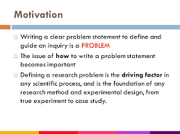 Research Problem Statement Writing Problem Statement For Research In Science Technology Ppt