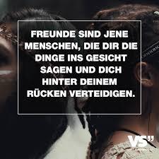 Freunde Sind Jene Menschen Die Dir Die Dinge Ins Gesicht Sagen Und