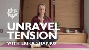 UNRAVEL TENSION with Erika Shapiro - 35 Mins - YouTube