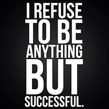 Successful Quotes Best I Refuse To Be Anything But Successful Picture Quotes