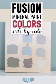 A Side By Side Comparison Of Fusion Mineral Paint Colors