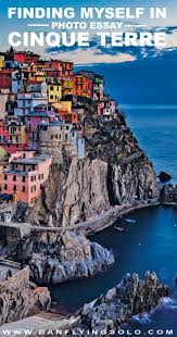 finding silence in cinque terre photo essay cinque terre beautiful places