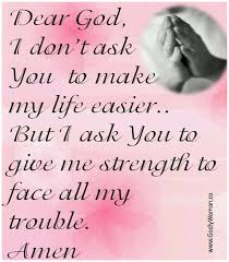 God Give Me Strength Quotes Inspiration Give Me Strength Quotes Like Success Pray For Me Quotes