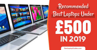 Best Laptops Under 500 In 2019 Uk Best Laptop Guides