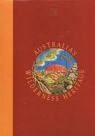 Australia's Wilderness Heritage. Vol. 1 Figgis Penelope, Mosley ...