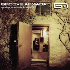 <b>Groove Armada</b>: <b>Goodbye</b> Country (Hello Nightclub) – Pretakanje ...