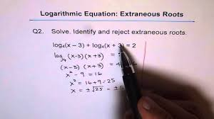 solve logarithmic equation check extraneous roots q2