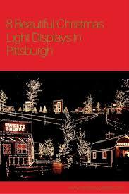 Christmas Lights Around Pittsburgh 7 Christmas Light Displays Around Pittsburgh That Are Pure