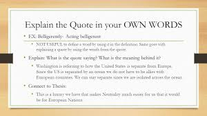 how to use quotes essay writing how much of the quote should you  explain the quote in your own words ex belligerently acting belligerent not useful to