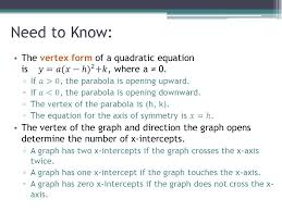 need to know the vertex form of a quadratic equation is 𝑦 𝑎