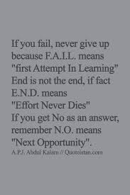 the best never give up ideas never give up if you fail never give up because f a i l means first attempt in learning end is not the end if fact e n d means effort never dies if you get no as an
